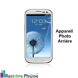Reparation Appareil Photo Arriere Galaxy S3