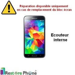 Reparation Ecouteur Interne Galaxy S5