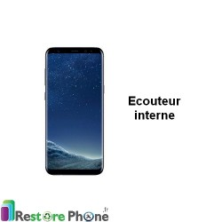 Reparation Ecouteur Interne Galaxy S8+